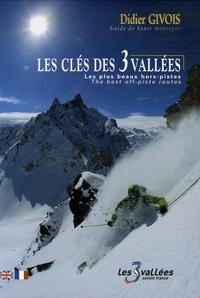 Les clés des 3 Vallées- Les plus beaux hors-pistes - Didier Givois pdf epub