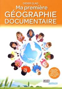 Didier Glad - Ma première géographie documentaire.