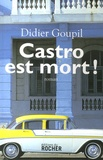 Didier Goupil - Castro est mort !.