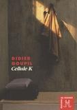 Didier Goupil - Cellule K.