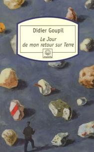 Didier Goupil - Le Jour de mon retour sur Terre.
