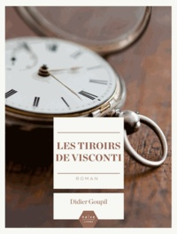 Didier Goupil - Les tiroirs de Visconti.