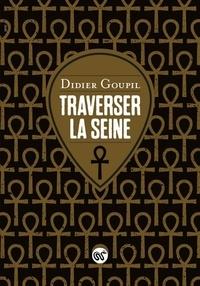 Didier Goupil - Traverser la Seine.
