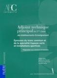 Didier Gras et Fabienne Crouzet - Adjoint technique principal de 2e classe des établissements d'enseignement - Epreuves du tronc commun et de la spécialité Espaces verts et Installations sportives.