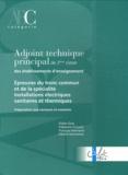 Didier Gras et Fabienne Crouzet - Adjoint technique principal de 2e classe des établissements d'enseignement - Epreuves du tronc commun et de la spécialité Installations électriques sanitaires et thermiques.
