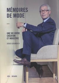 Didier Grumbach - Mémoires de mode - Une vie entre création et industrie.