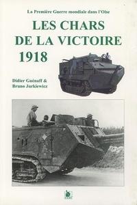Didier Guénaff et Bruno Jurkiewicz - Les chars de la victoire, 1918.