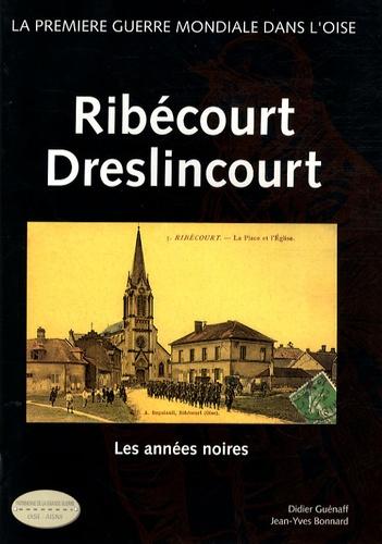 Didier Guénaff et Jean-Yves Bonnard - Ribécourt Dreslincourt - Les années noires.