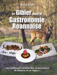 Didier Guérin - Le gibier dans la gastronomie roannaise.