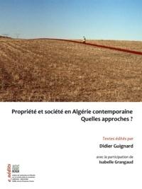 Didier Guignard - Propriété et société en Algérie contemporaine. Quelles approches ?.