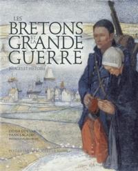 Didier Guyvarc'h et Yann Lagadec - Les Bretons et la Grande Guerre - Images et histoire.