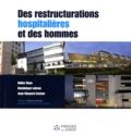 Didier Haas et Dominique Lebrun - Des restructurations hospitalières et des hommes.