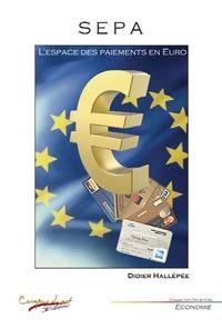 Didier Hallépée - SEPA : l'espace des paiements en euro.