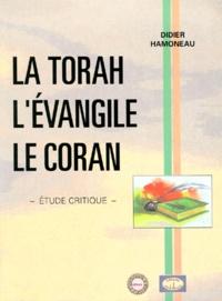 Didier Hamoneau - La Torah, L'Evangile, Le Coran - Etude critique.