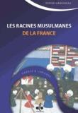 Didier Hamoneau - Les racines musulmanes de la France - Des Sarrasins aux Ottomans.
