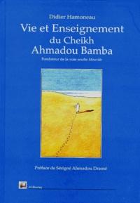 """Didier Hamoneau - VIE ET ENSEIGNEMENT DU CHEIKH AHMADOU BAMBA. - Maître Fondateur de la voie """"Mouride""""."""