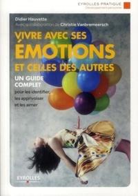 Didier Hauvette et Christie Vanbremeersch - Vivre avec ses émotions et celles des autres - Edition 2014.