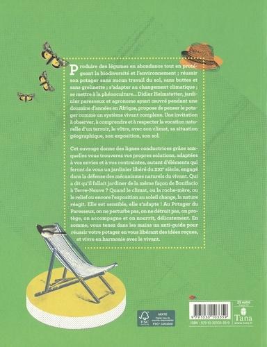 Réussir son potager du paresseux. Un anti-guide pour jardiniers libres