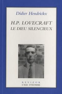 Didier Hendrickx - HP Lovecraft, le Dieu silencieux.