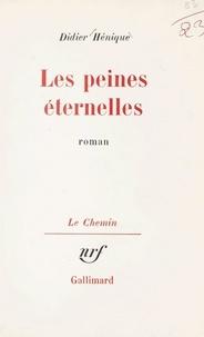 Didier Hénique et Georges Lambrichs - Les peines éternelles.