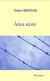 Didier Hermand et Monique Heddebaut - Âmes sœurs - Un roman poignant.
