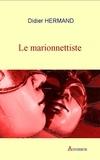 Didier Hermand - Le marionnettiste - Roman à suspense.