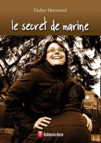 Didier Hermand - Le secret de Marine.