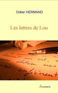 Didier Hermand - Les lettres de Lou.