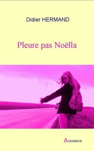 Didier Hermand - Pleure pas Noëlla.