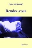Didier Hermand - Rendez-vous - Thriller psychologique.