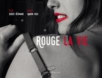 Didier Hermand et Manon Bigo - Rouge la vie.