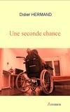 Didier Hermand et Marie Burigat - Une seconde chance - Un roman attachant et sensible sur les rapports humains.