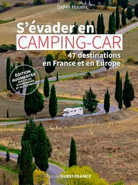 Didier Houeix - S'évader en camping-car - 47 destinations en France et en Europe.