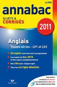 Didier Hourquin et Jeanne-France Bignaux Rattier - Anglais séries L, ES, S (LV1 et LV2), séries technologiques (LV1 et LV2) - Sujets et corrigés 2011.