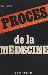 Didier Houzel - Procès de la médecine.