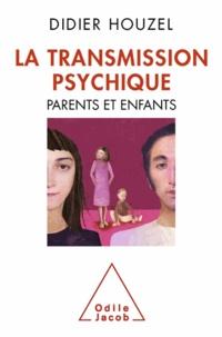 Didier Houzel - Transmission psychique (La) - Parents et enfants.