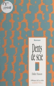 Didier Husson - Dents de scie.