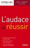 Didier J. Durandy - L'audace de réussir.