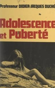Didier-Jacques Duché - Adolescence et puberté.