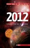 Didier Jamet et Fabrice Mottez - 2012 - Scénarios pour une fin du monde.