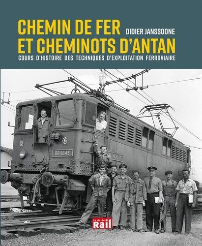 Didier Janssoone - Chemin de fer et cheminots d'antan - Cours d'histoire des techniques d'exploitation ferroviaire.