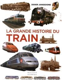Didier Janssoone - La grande histoire du train - De 1900 à nos jours.
