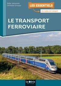 Didier Janssoone et Christiane Errouqui - Le transport ferroviaire.