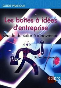 Didier Janssoone - Les boîtes à idées d'entreprise - Guide du salarié innovateur.