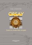 Didier Janssoone - Orsay - Quand le musée était une gare.