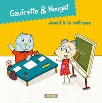 Didier Jean et  Zad - Gaufrette & Nougat  : Gaufrette & Nougat jouent à la maîtresse.