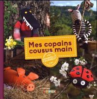 Didier Jean et  Zad - Mes copains cousus main - Doudou it yourself !.
