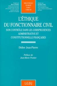 L'ETHIQUE DU FONCTIONNAIRE CIVIL. Son contrôle dans les jurisprudences administrative et constitutionnelle françaises - Didier Jean-Pierre | Showmesound.org