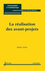 Didier Joliot - La réalisation des avant-projets.