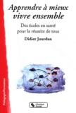 Didier Jourdan - Apprendre à mieux vivre ensemble - Des écoles en santé pour la réussite de tous.